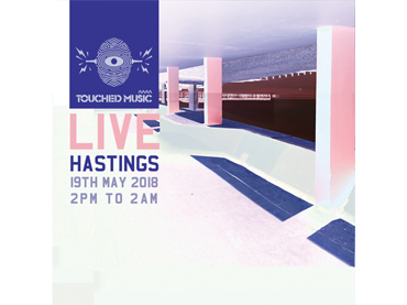 TOUCHED LIVE: HASTINGS